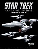 Star Trek: Designing Starships Volume 3: The Kelvin Timeline
