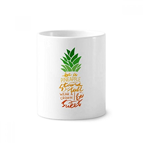 Be a Pineapple Stand Tall Quote Toothbrush Pen Holder Mug White Ceramic Cup - Ounce Desk 12 Mug