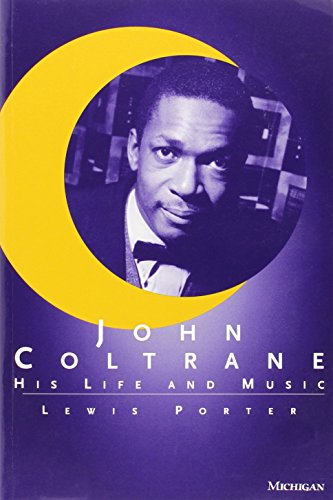 John Coltrane: His Life and Music (The Michigan American Music Series)