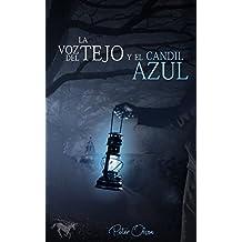 LA VOZ DEL TEJO y el CANDIL AZUL - 1ª Edición (Spanish ...