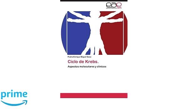 Ciclo de Krebs.: Aspectos moleculares y clínicos (Spanish ...