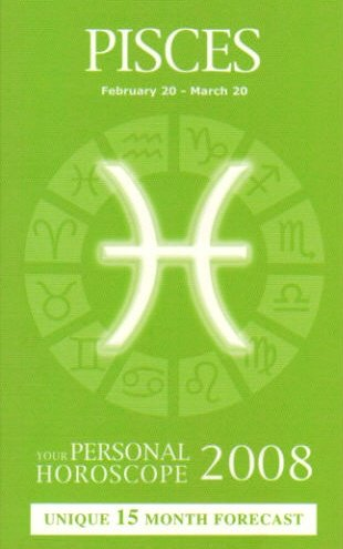Pisces Horoscope 2008 - Pisces: Your Personal Horoscope 2008
