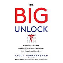 The Big Unlock: Harnessing Data and Growing Digital Health Businesses in a Value-Based Care Era