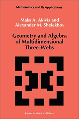 Geometry and Algebra of Multidimensional Three-Webs (Mathematics and its Applications)