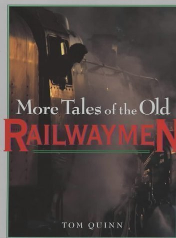 More Tales of the Old Railwaymen published by Aurum Press Ltd (2002)