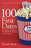 100 First Dates: A Collection of Encounters That