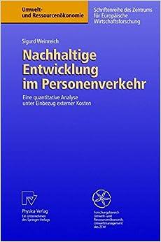 Nachhaltige Entwicklung im Personenverkehr: Eine Quantitative Analyse Unter Einbezug Externer Kosten (Umwelt- und Ressourcenökonomie)