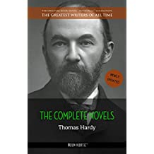 Thomas Hardy: The Complete Novels (The Greatest Writers of All Time)