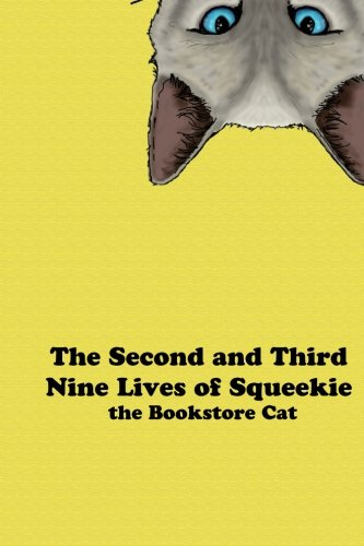 The Second and Third Nine Lives of Squeekie the Bookstore Cat (Volume 2)