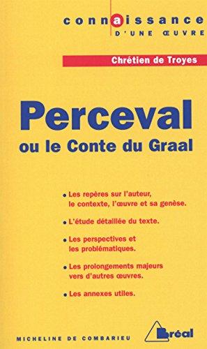 Perceval ou Le conte du Graal de Chrétien de Troyes (French Edition)