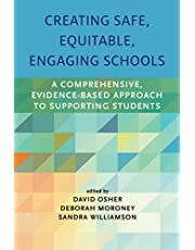 Creating Safe, Equitable, Engaging Schools: A Comprehensive, Evidence-Based Approach to Supporting Students