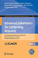 Advanced Informatics for Computing Research: 3rd International Conference Front Cover