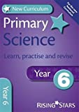 New Curriculum Primary Science Learn, Practise and Revise Year 6 (RS Primary New Curr Learn, Practise, Revise)