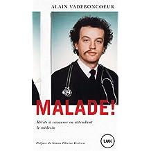 Malade!: Récits à savourer en attendant le médecin (French Edition)