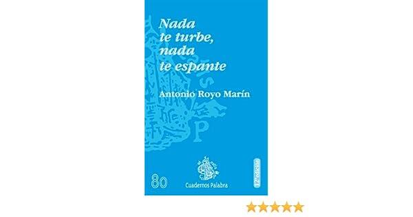 Nada te turbe. Nada te espante: Antonio Royo Marín: 9788482398006: Amazon.com: Books