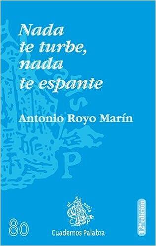 Nada te turbe. Nada te espante (Cuadernos Palabra): Amazon.es: Antonio Royo Marín: Libros
