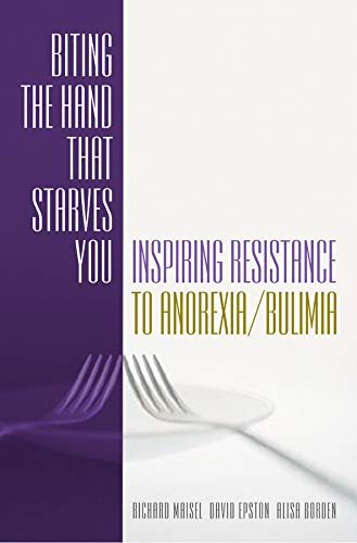 [B.o.o.k] Biting the Hand that Starves You: Inspiring Resistance to Anorexia/Bulimia (Norton Professional Book DOC