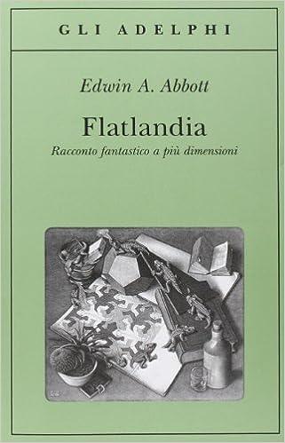 Amazon.it: Flatlandia. Racconto fantastico a più dimensioni - Abbott, Edwin  A., D'Amico, M. - Libri