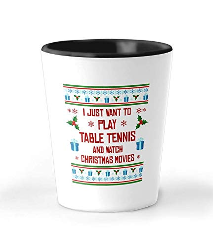 I Just Want To Play Table Tennis 1.5 oz Shot Glass - Unique Christmas Ceramic Cup And Present For Sports Fans - Perfect Xmas Surprise Gift For Men, Women, Boys And Girls