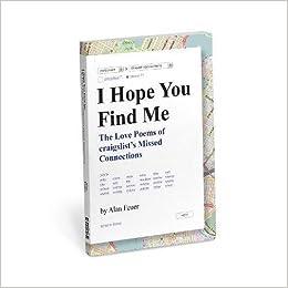 I Hope You Find Me (Love Poems on Craigslist): Amazon co uk: Alan