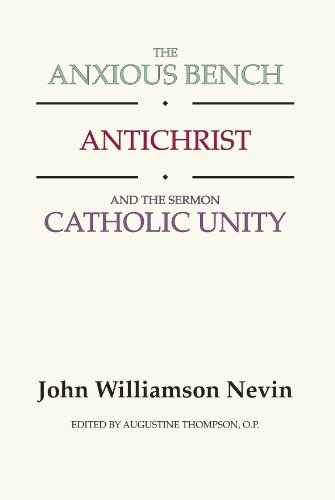 The Anxious Bench, Antichrist And The Sermon Catholic Unity: