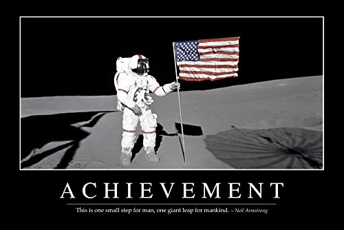(Achievement - Inspirational Quote and Motivational Poster It reads This is one small step for man one giant leap for mankind ~ Neil Armstrong Poster Print (17 x)