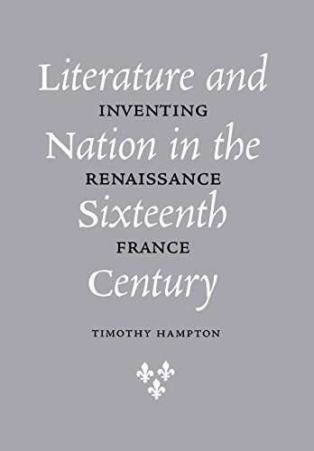 Literature and Nation in the Sixteenth Century: Inventing Renaissance France