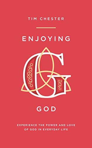 Enjoying God: Experience the Power and Love of God in Everyday Life (Stores Chester Outlet)