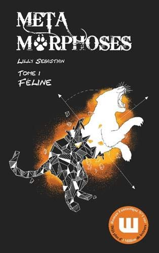Métamorphoses, Tome 1 : Féline Broché – 5 décembre 2017 Lilly Sebastian Beta Publisher 2490163000 Fantasy