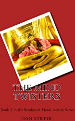 Michael Hawk and The Mind Twisters (The Breakneck Hawk Action Series Book 2)