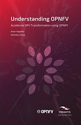 Understanding OPNFV: Accelerate NFV Transformation Using OPNFV   Kindle  Edition By Amar Kapadia, Nicholas Chase. Professional U0026 Technical Kindle  EBooks ...