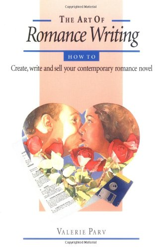 The Art of Romance Writing: How to Create, Write, and Sell Your Contemporary Romance Novel by Brand: Allen Unwin