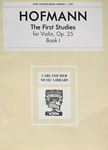 Violin First Book (L200 - The First Studies for Violin, Op. 25, Book 1 (Carl Fischer Music Library Number 200))