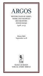 ARGOS. Drittes Heft. Mitteilungen zu Leben, Werk und Nachwelt des Dichters Peter Hacks (1928 - 2003)