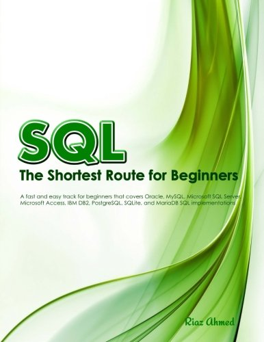 SQL - The Shortest Route For Beginners (B/W Edition): A hands-on guide that teaches the Structured Query Language for top ranking databases in record time by CreateSpace Independent Publishing Platform
