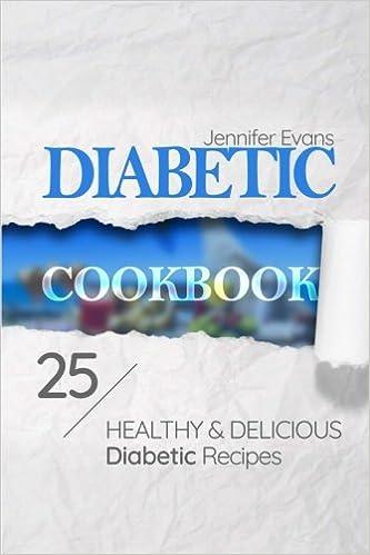 Diabetic Cookbook: 25 Healthy and Delicious Diabetic Recipes
