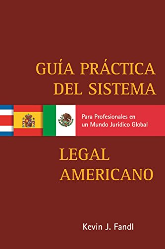 Guía Practica del Sistema Legal Americano para Profesionales en un Mundo Jurídico Global PDF