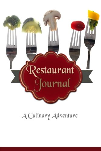 Restaurant Journal : A Culinary Adventure: The Perfect Journal Diary To Write In & Record Your Dining Out Experiences (Blank - Journal Restaurant