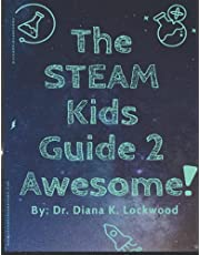The STEAM Kids Guide 2 Awesome!