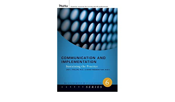 Communication and Implementation: Sustaining the Practice (Measurement and Evaluation Series)