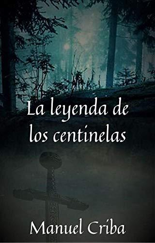 La leyenda de los centinelas: Suspense e intriga medieval (Spanish Edition)