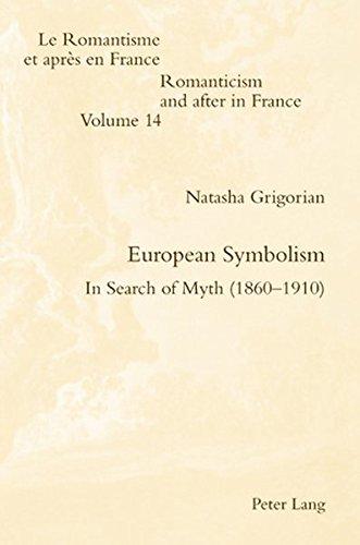 European Symbolism: In Search of Myth (1860-1910) (Romanticism and after in France / Le Romantisme et après en France)