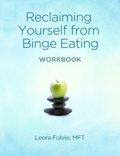 Reclaiming Yourself From Binge Eating - The Workbook by Rene Press