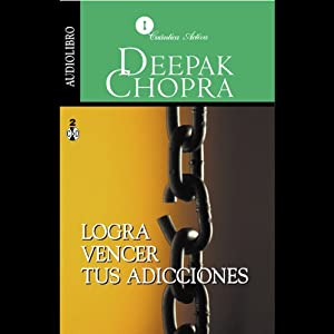 Logra Vencer tus Adicciones [Overcoming Addictions] Audiobook