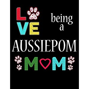 Love Being a Aussiepom Mom: 2020 Aussie Pom Planner for Organizing Your Life 17