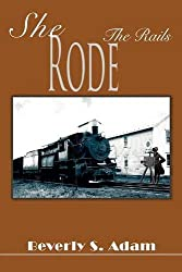 She Rode The Rails