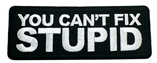 You Can't FIX Stupid Patch Funny Saying Text Words Logo Humor Theme Series Embroidered Iron on/Sew on Badge DIY Appliques Application (Earth Planet Patches)
