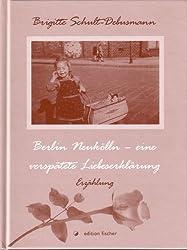 Berlin Neukölln - eine verspätete Liebeserklärung: Erzählung