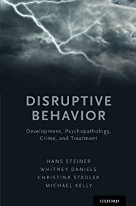Disruptive Behavior: Development, Psychopathology, Crime, & Treatment