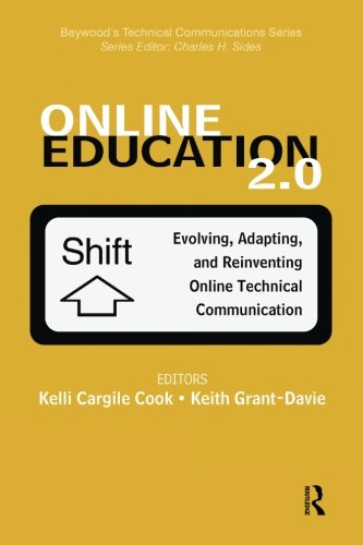 Online Education 2.0: Evolving, Adapting, and Reinventing Online Technical Communication (Baywood's Technical Communications)